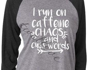 Baseball Tee - Raglan 3/4 sleeve T-shirt - I run on caffeine chaos and cuss words - coffee and soda lovers unite