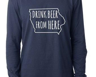 Craft Beer Iowa- IA- Drink Beer From Here™ Long Sleeve Shirt