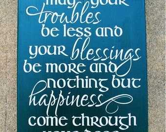 Irish Blessing Wood Sign - 10x12 (WxH) - May your troubles be less and your blessing be more