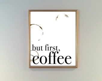 But First, Coffee / Printable Quote / Wall Art / Dorm Decor