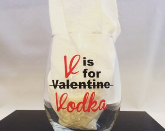 V is for Vodka, not Valentine Stemless Wine Glass. Be my Valentine. Gift. Drinking. Party. Anti Valentines. Single. Singles Awareness Day.