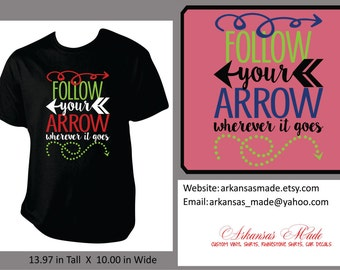 follow your arrow wherever it goes shirt, arrows shirt, follow your heart wherever it goes, motivational shirt, follow shirt, heart shirt