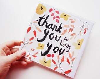 Thank You For Being You - Greeting Card *Perfect for Mothers Day!*
