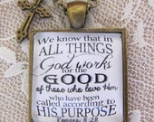 """Bible Verse Necklace """"We know that in all things God works for the good of those who love Him...Romans 8:28"""""""