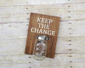 Keep the Change- Mason Jar Wall Decor- Rustic Laundry Decor- Farmhouse Decor- Laundry Room Decor- Rustic Decor- Rustic Change Jar