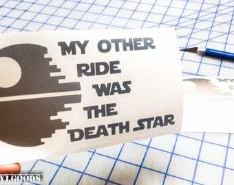 My Other Ride Was the Death Star vinyl decal.. Death Star Funny Car decal..  Death Star Other Ride decal..
