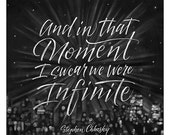"Stephen Chbosky Print, ""And in that moment I swear we were Infinite"", Chalkboard Quote, Novel, Black & White, Author, 10x10, 14x14, 24x24"