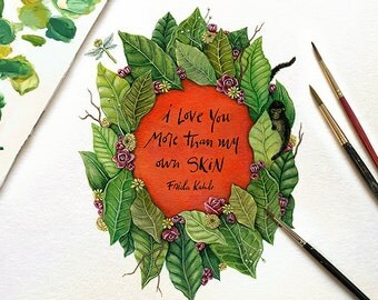 "Frida Kahlo | Print MircoQuote ""I love you more than my own skin."" Valentine, Valentine's Day (S)"