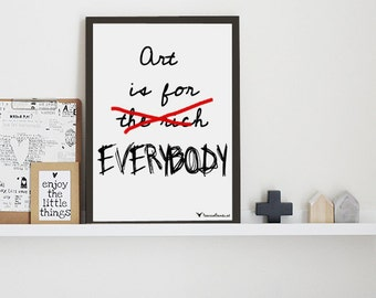 "Digital print statement ""Art is for everybody"""
