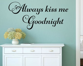 Always Kiss Me Goodnight Decal Love Wall Decal Romantic Wall Decal Kiss Me Decal  Master Bedroom Wall Decal Bedroom Decor Wedding Gift