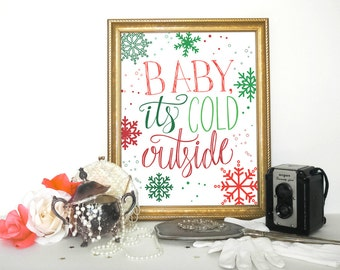 Christmas Decor Wall Art, Printable Decor, Baby Its Cold Outside, Holiday typographic print INSTANT DOWNLOAD - Faux Gold