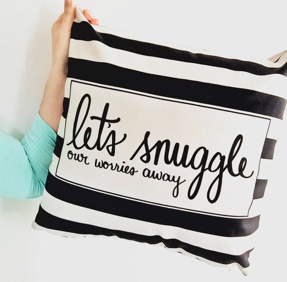 "Let's snuggle our worries away - 18"" striped hand lettered quote pillow cover"