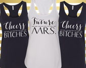 Cheers Bitches Tank Tops - Future Mrs Tank Top - Cheers Bitches Future Mrs Tank Tops - Set of Bachelorette Tank Tops - Cheers Bitches Tank