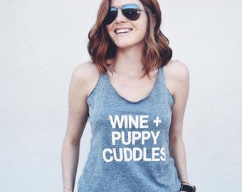 Wine + Puppy Cuddles Tank Top // gifts for her // wine tank // dog mom gift // animal lover // furmama // furbaby // adulting // puppy mom