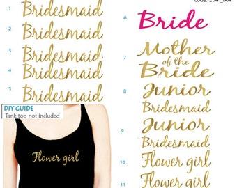 Set of 11 ,5- Bridesmaid, 1- Bride, 1-Mother of the Bride ,2-Junior Bridesmaid,2- Flower girl iron on ,Bridal party iron on transfers