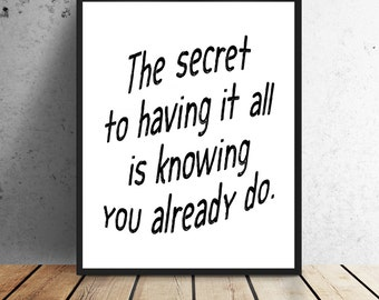 Secret to having it all - Print - Instant download
