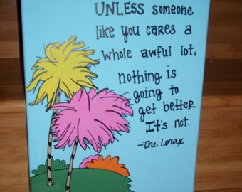 Famous Lorax quote by Dr. Seuss hand painted on canvas