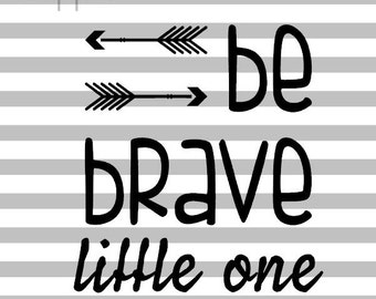 Be Brave Little One cut file