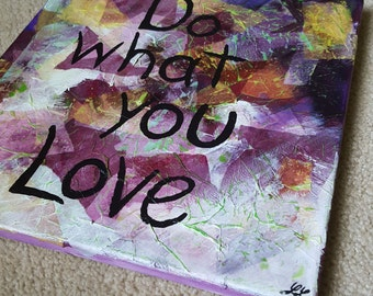 Do what you Love Canvas Mixed Media 12 x 12