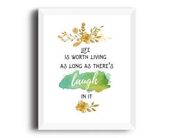 Anne of Green Gables Print, Life is worth living as long as there's laugh in it, Anne of Green Gables quote, book lover gift,printable quote