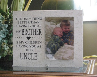 BROTHER Gift, Brother Frame, Brother Picture Frame, Brother Photo Frame, Uncle Gift, Uncle Frame, Uncle Picture Frame, 4 x 6 photo