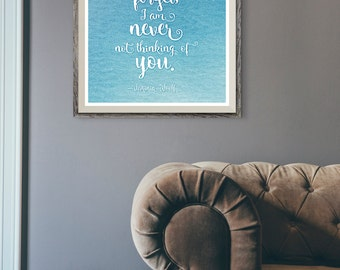 Print: Just in case you ever foolishly forget, I am never not thinking of you — Virginia Woolf, love, quote