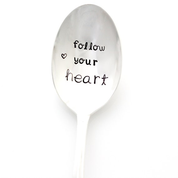 Follow Your Heart, Stamped Spoon. Hand stamped ice cream spoon by Milk & Honey ®