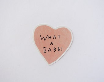 what a babe! - sticker