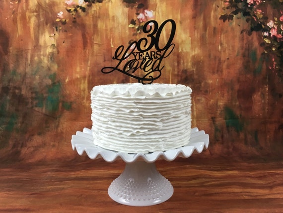 30th Birthday Cake Topper, 30 Years Loved Cake Topper, Gold Cake Topper, Silver Cake Topper, Rose Gold Cake Topper, Glitter Cake Topper