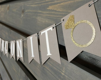 He Put a Ring On It Bridal Shower Banner || Gray and Gold || Shower Decoration || Engagement Party Decoration || Engagement Banner