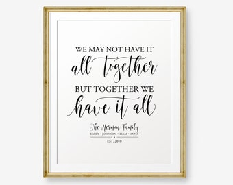Personalized Family Printable, We may not have it all together but together we have it all, Anniversary Gift, family christmas gifts