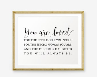 You are loved for the little girl you were, Nursery printable, Custom Colors, Children decor, Girls Bedroom, Daughter Gift, Daughter Quote