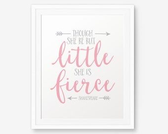 Though she be but little she is fierce, Nursery Printable, Pink and Grey Decor, Princess Quote, Children Room Decor, play room decor