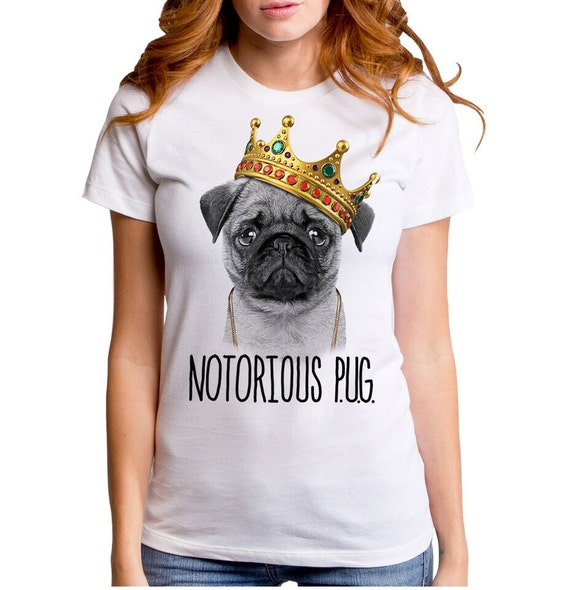 Notorious Pug Gt5822 502wht Women 39 S T Shirt Pug By Goodietees