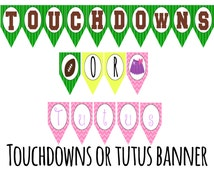 Touchdowns or Tutus banner , gender reveal , sign , boy or girl , expecting , new baby , instant download