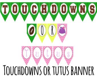 Touchdowns or Tutus banner - gender reveal - boy or girl - printable banner - instant download