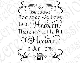 Because Someone We Love is in Heaven Svg, Sympathy Sign Svg, Sympathy Svg, Digital Cutting File, DXF, JPEG, SVG Cricut Silhouette Print File