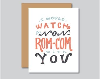 I Would Watch A Non-Rom Com With You Friendship Love Greeting Card