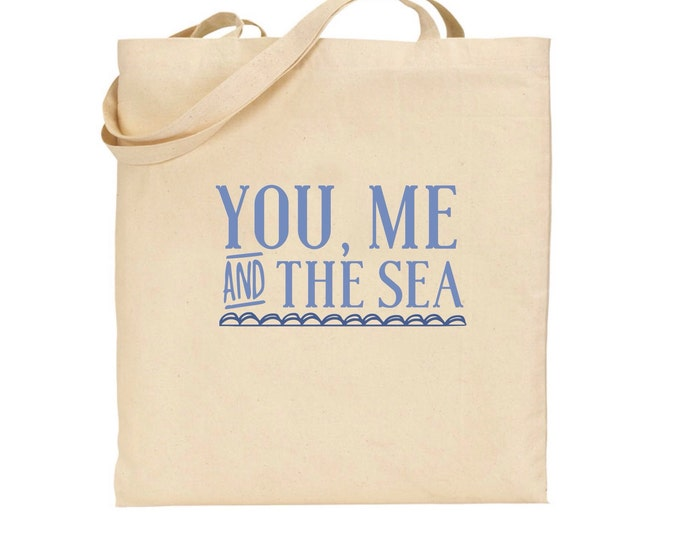 Personalised beach themed tote bag, holiday Tote Bag, available in any colours, 100% cotton. You, me & the sea quote