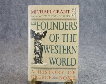 The Founders Of The Western World By Micheal Grant C. 1991.