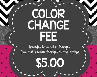 CUSTOM DESIGN: Color Change Fee