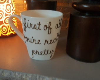 First of All You're really Pretty Mug