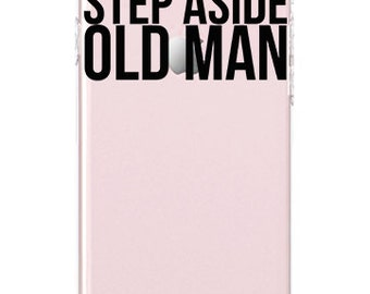 Step aside old man - Sassy  - Quotes - Fun quotes - iPhone case - Teen gift | HSJ -065 -SLIM-PERFCASE