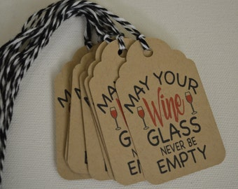 May Your Wine Glass Never be Empty Gift Tag - Wine Bottle Tag- The Wine Collection