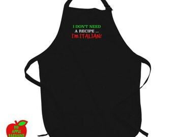 I Don't Need A Recipe... I'm Italian! (and various ITALIAN Aprons)
