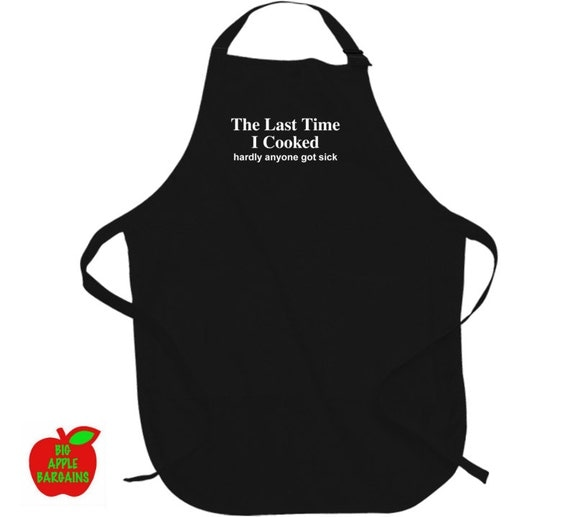 The Last Time I Cooked Hardly Anyone Got Sick apron