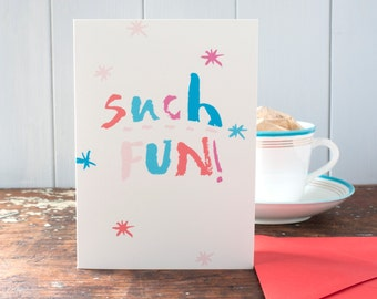 Such Fun a multipurpose greeting card, hand drawn lettering by Gabriella Buckingham, a starry blank card suited to any occasion like a party