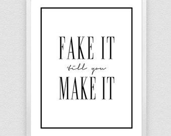 Fake it till you make it , Typography Print, Motivational Print, Inspirational Print,  Printable Art,  Modern Wall Art