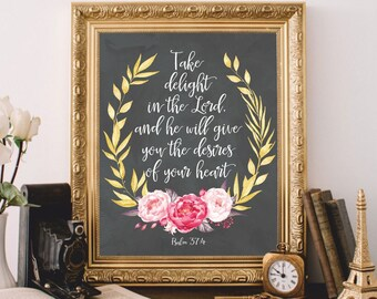 Bible verse wall art print Bible quote printable Watercolor Bible wall art Scripture prints Take delight in the Lord Psalm 37:4 Gold floral