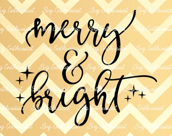 Merry and bright SVG, Christmas Svg, Xmas Svg, Winter Svg, Holidays Svg, Sparkle SVG, holiday season, Eps, Cut Files, Clip Art,